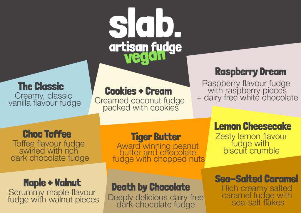 Slab Artisan Fudge Flavour Menu - Vegan